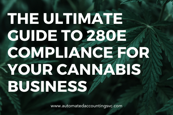 The Ultimate Guide to 280E Compliance for Cannabis Business Owners