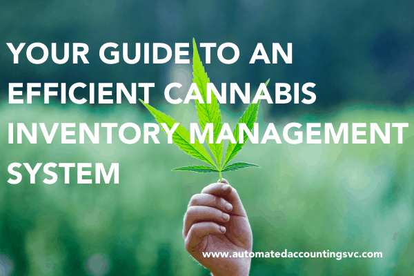 Your Guide to an Efficient Cannabis Inventory Management System