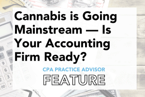 Cannabis is Going Mainstream — Is Your Accounting Firm Ready?