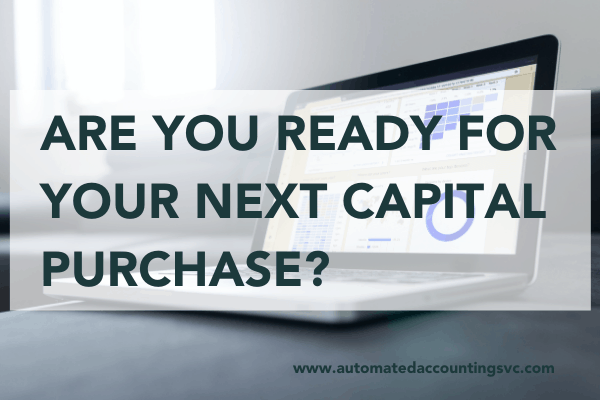 Read more about the article Are You Ready For Your Next Capital Purchase?