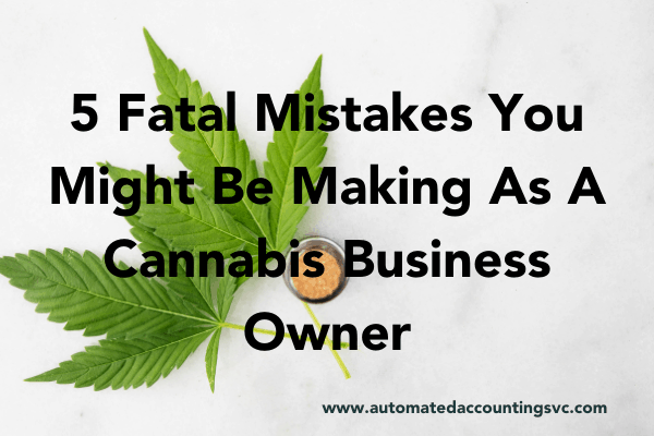 Read more about the article 5 Fatal Mistakes You Might Be Making As A Cannabis Business Owner