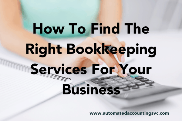 Read more about the article How To Find The Right Bookkeeping Services For Your Business