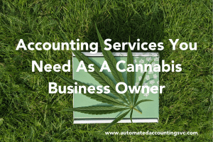 Accounting Services You Need As A Cannabis Business Owner