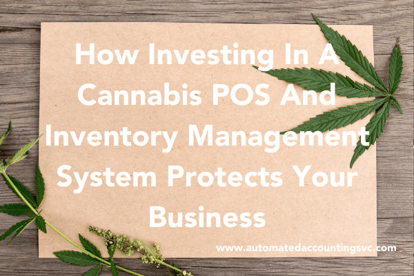 Read more about the article How Investing In A Cannabis POS And Inventory Management System Protects Your Business