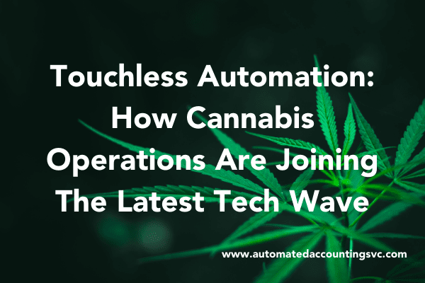 Read more about the article Touchless Automation: How Cannabis Operations Are Joining The Latest Tech Wave